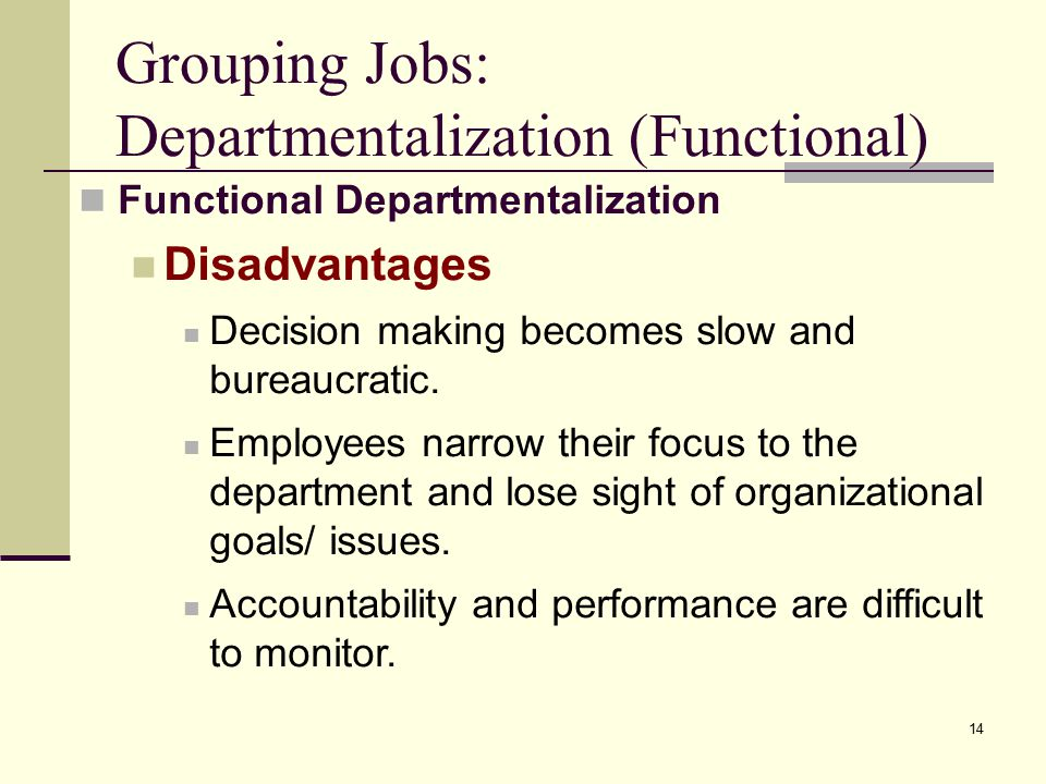 Grouping Jobs: Departmentalization (Functional)