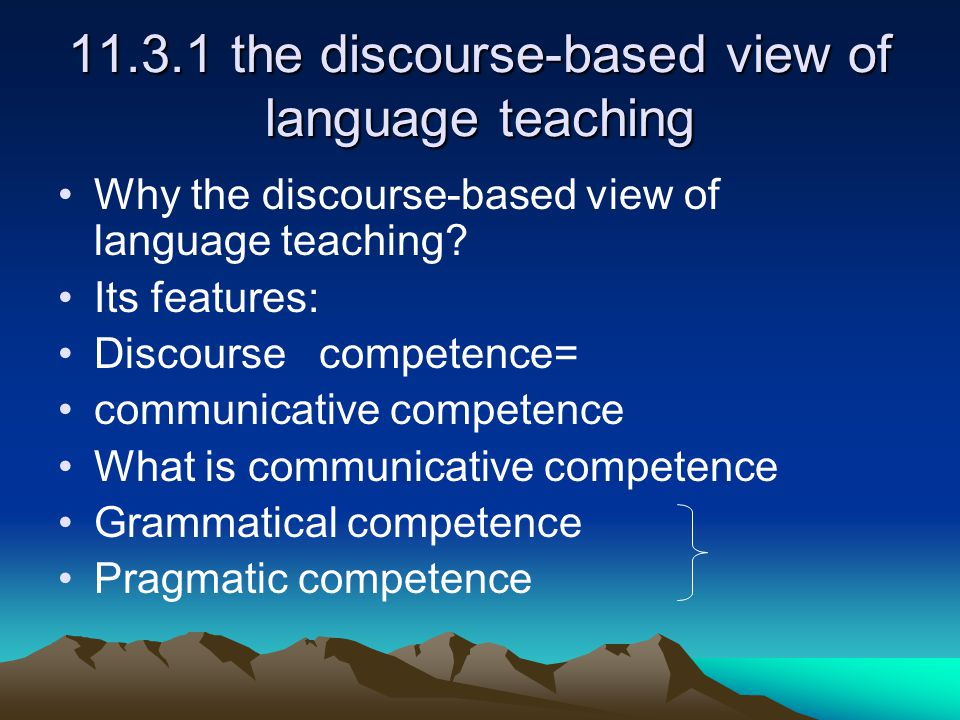 11.3.1 the discourse-based view of language teaching