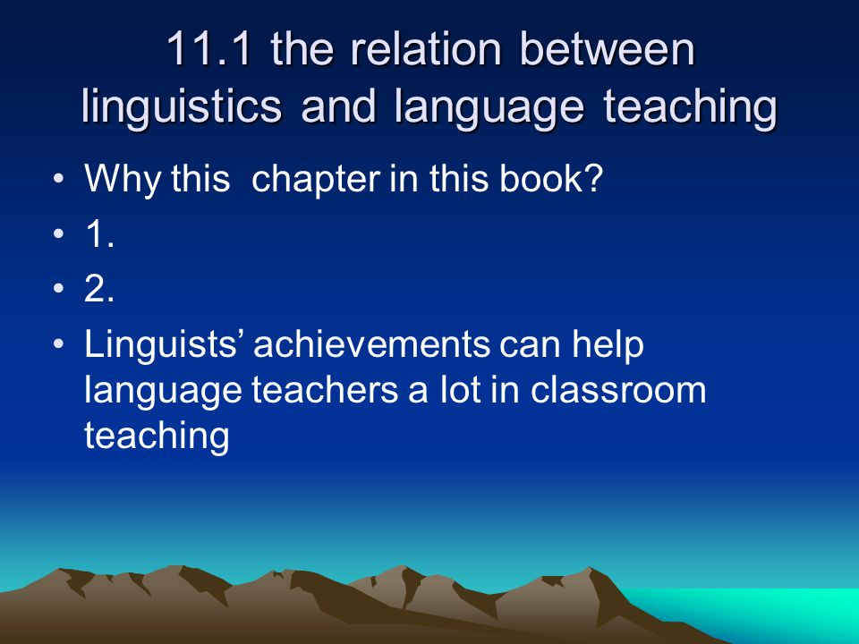 11.1 the relation between linguistics and language teaching