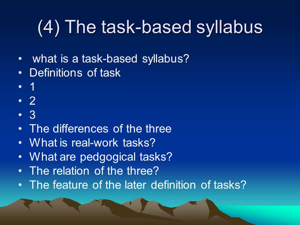 (4) The task-based syllabus