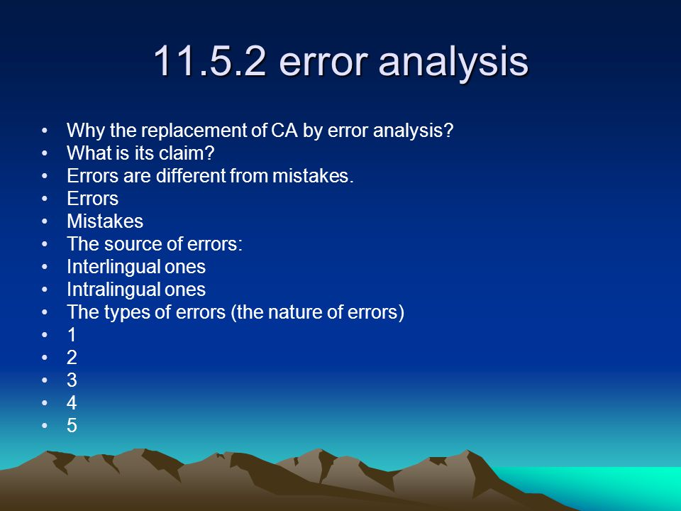 11.5.2 error analysis Why the replacement of CA by error analysis