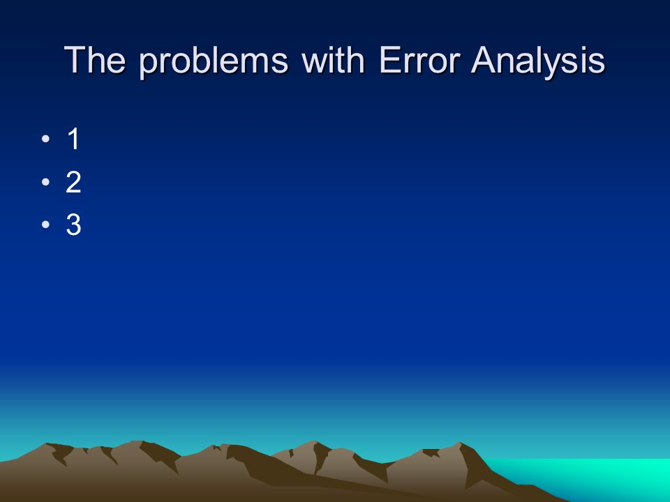 The problems with Error Analysis