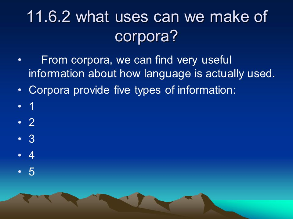 11.6.2 what uses can we make of corpora