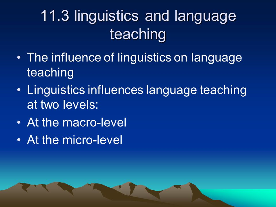 11.3 linguistics and language teaching