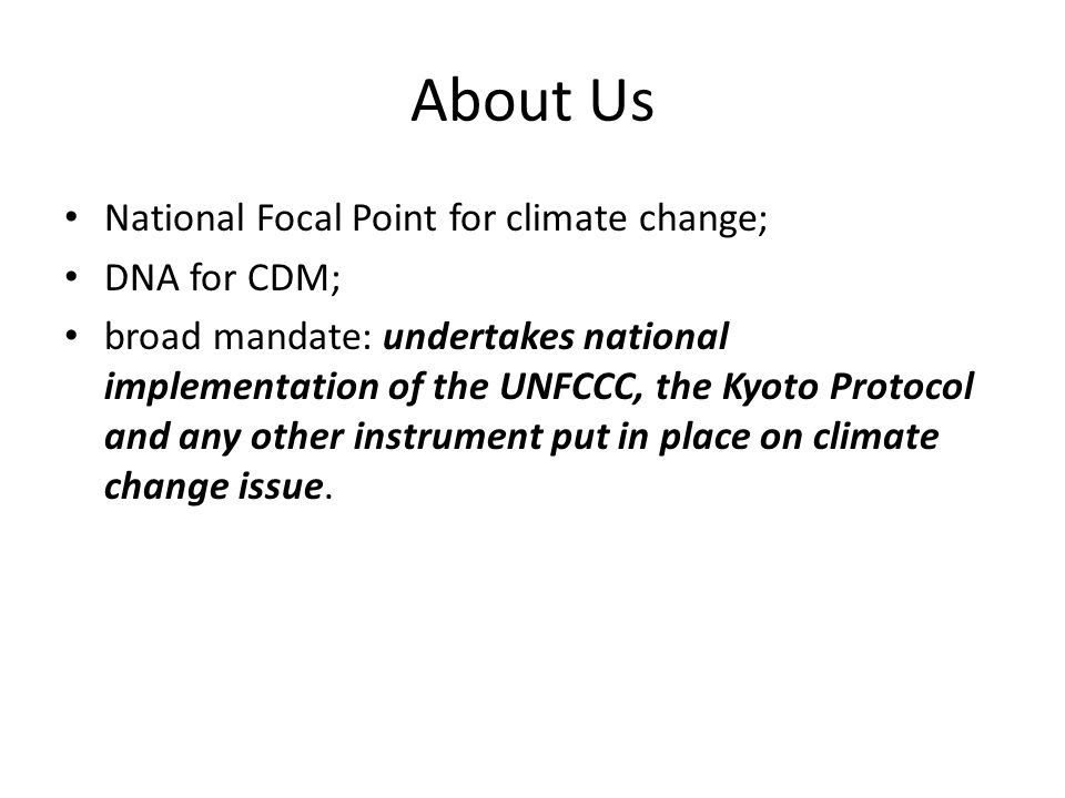 About Us National Focal Point for climate change; DNA for CDM;