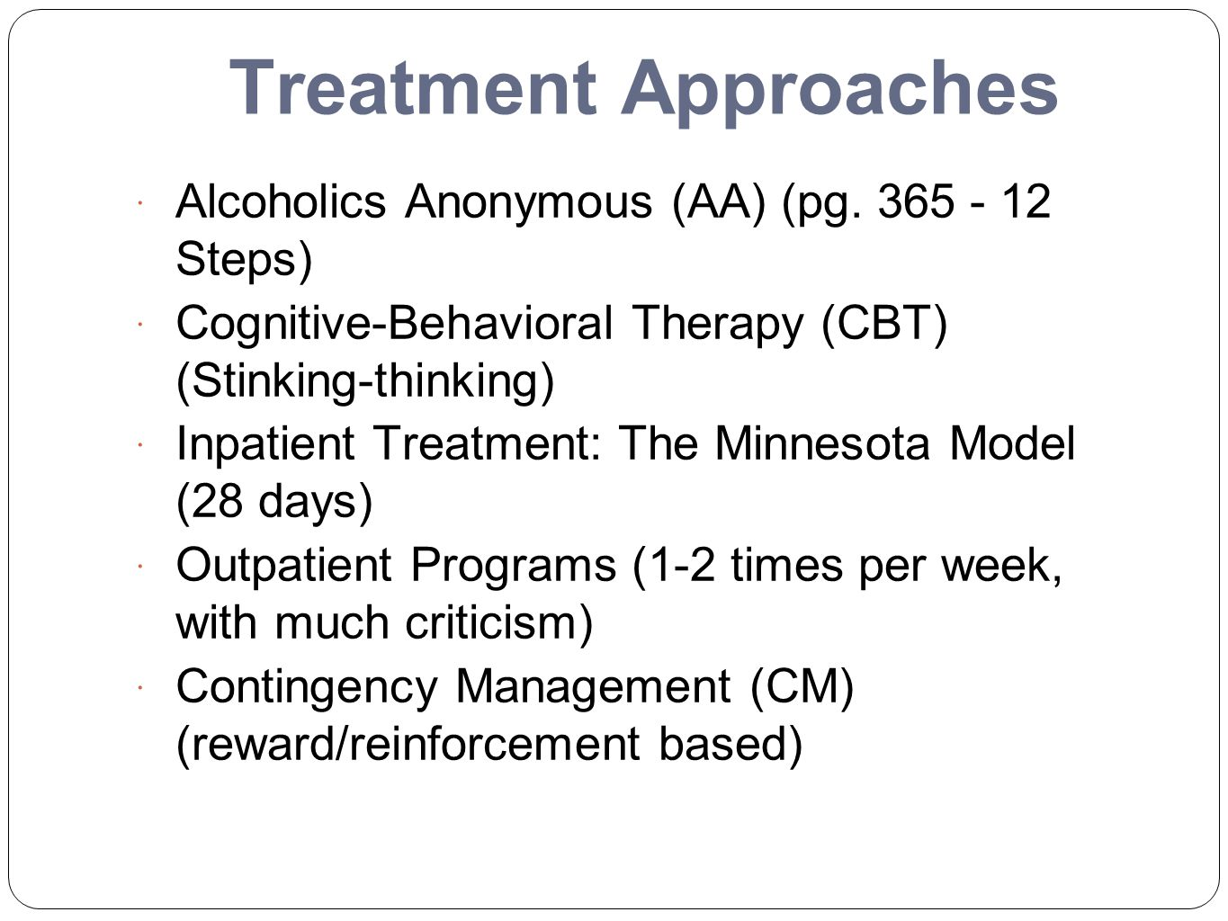 Treatment Approaches Alcoholics Anonymous (AA) (pg. 365 - 12 Steps)