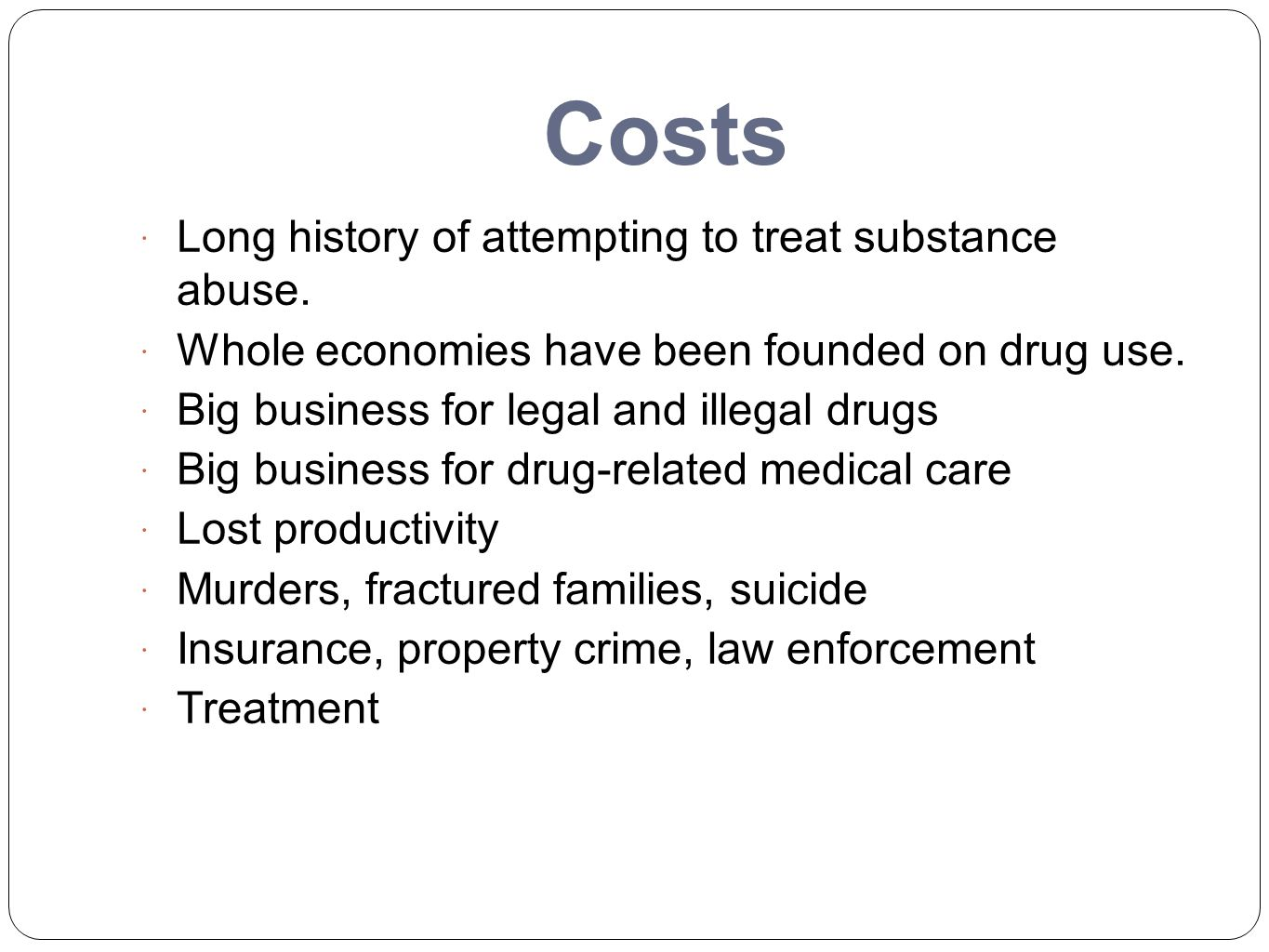 Costs Long history of attempting to treat substance abuse.