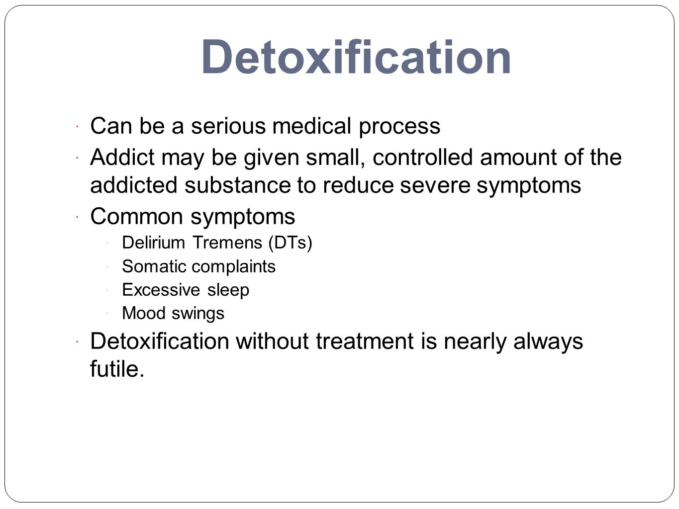 Detoxification Can be a serious medical process
