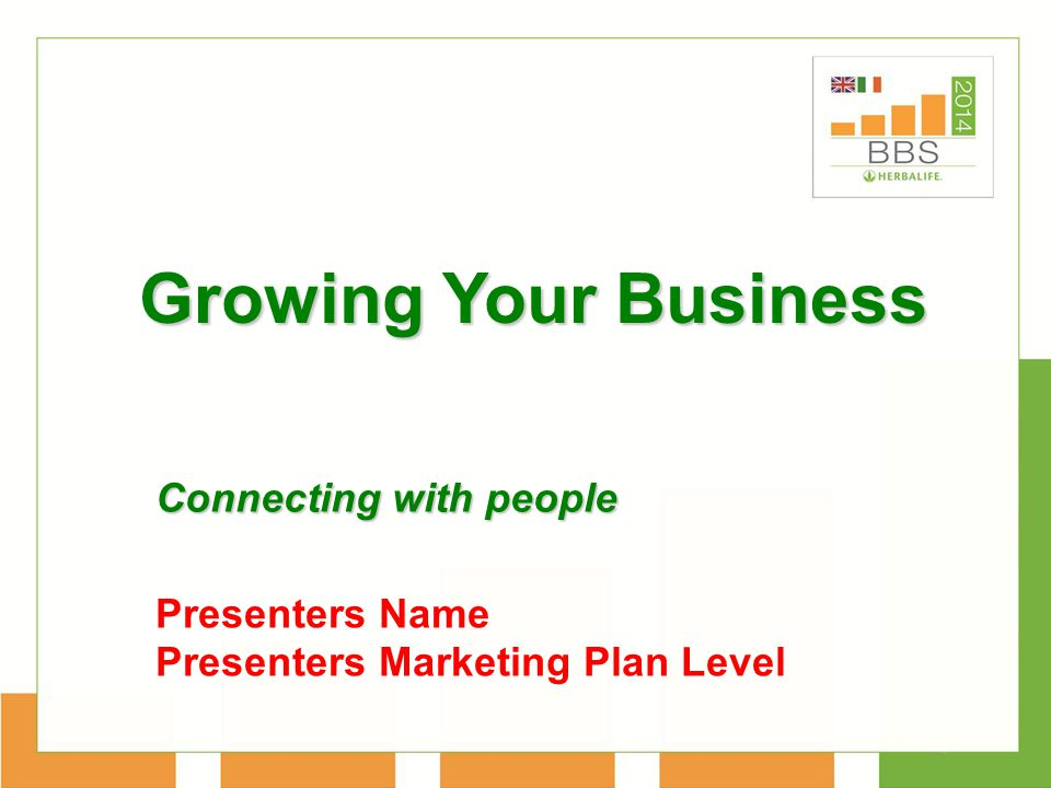 Growing Your Business Connecting with people Presenters Name