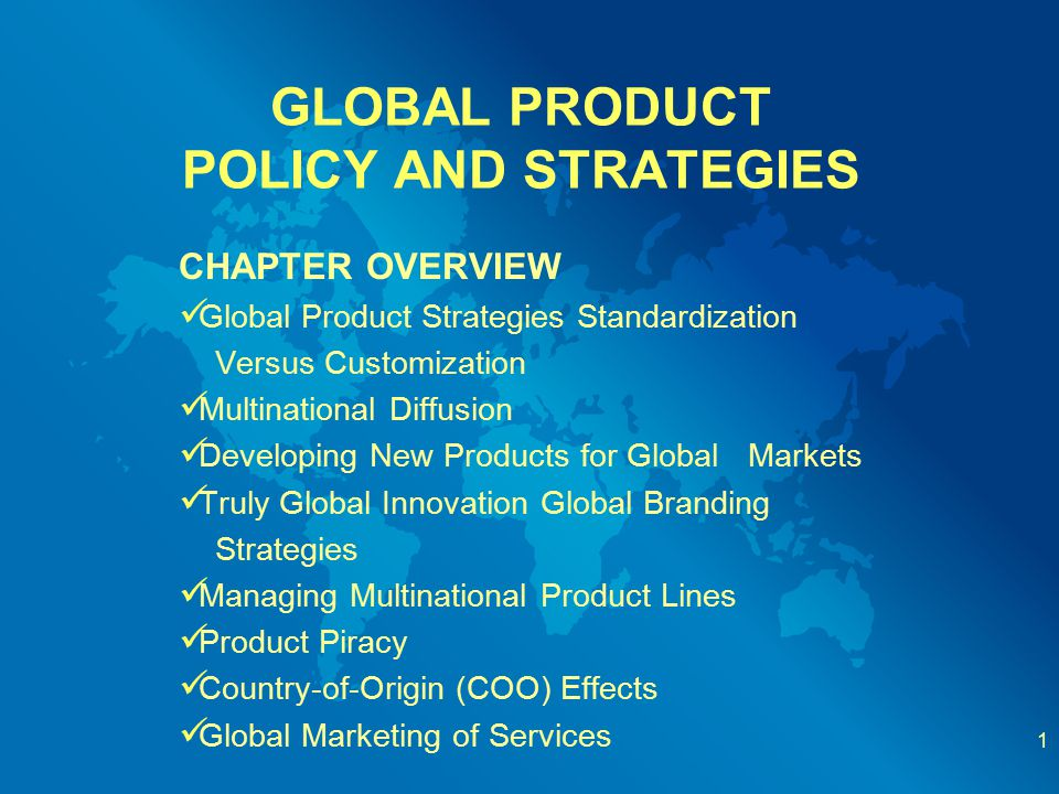 GLOBAL PRODUCT POLICY AND STRATEGIES