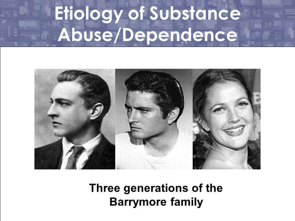 Etiology of Substance Abuse/Dependence