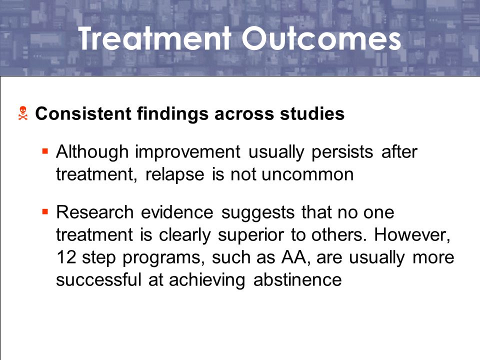 Treatment Outcomes Consistent findings across studies