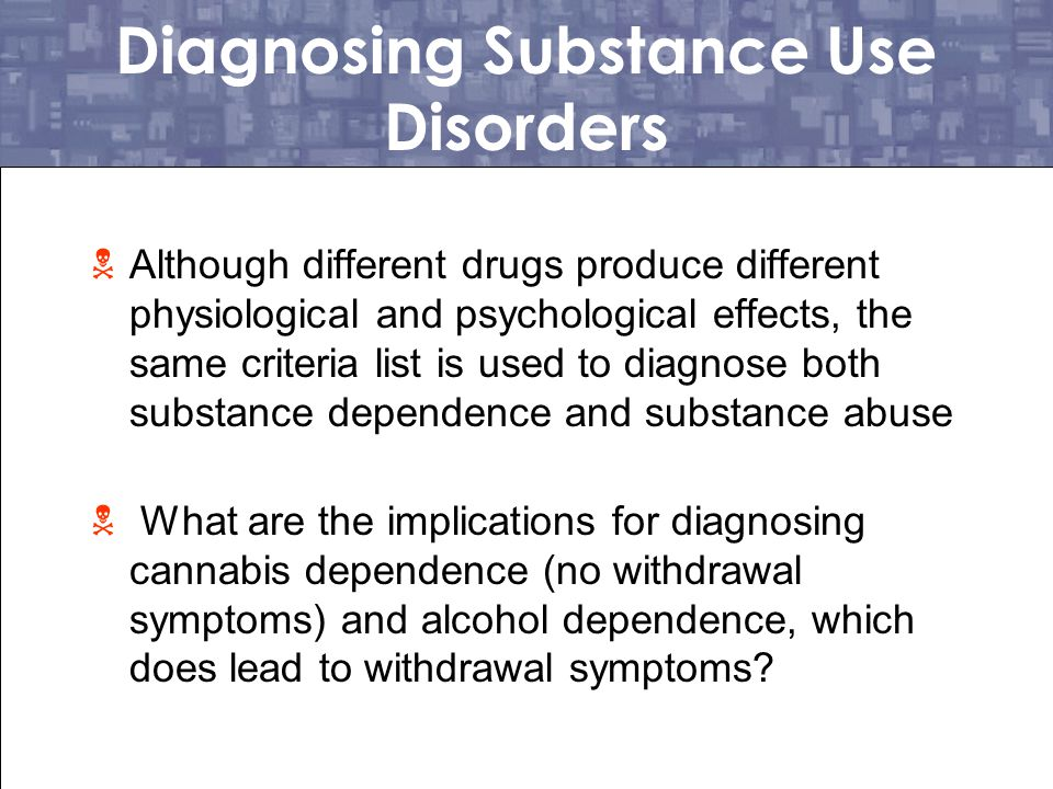 Diagnosing Substance Use Disorders