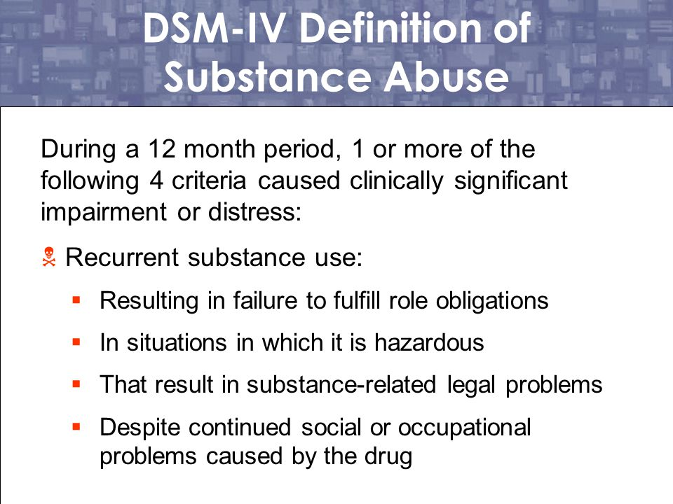 DSM-IV Definition of Substance Abuse