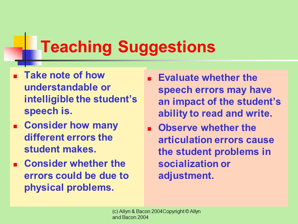 Teaching Suggestions Take note of how understandable or intelligible the student's speech is. Consider how many different errors the student makes.