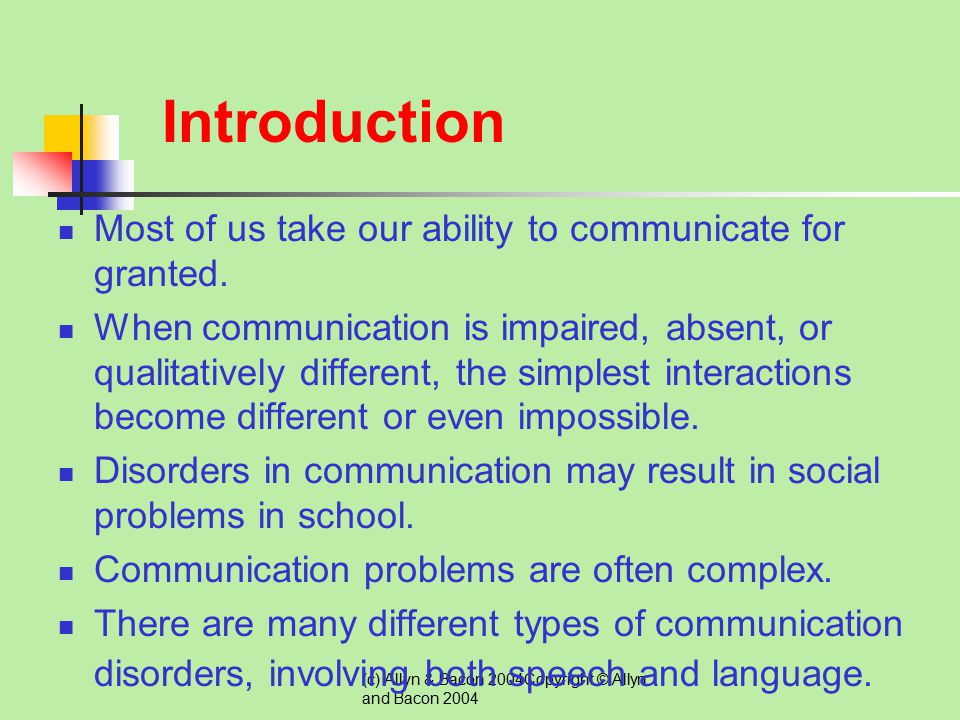 Introduction Most of us take our ability to communicate for granted.