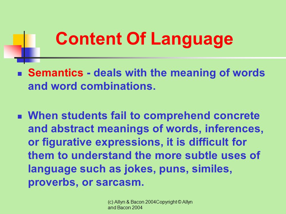 Content Of Language Semantics - deals with the meaning of words and word combinations.