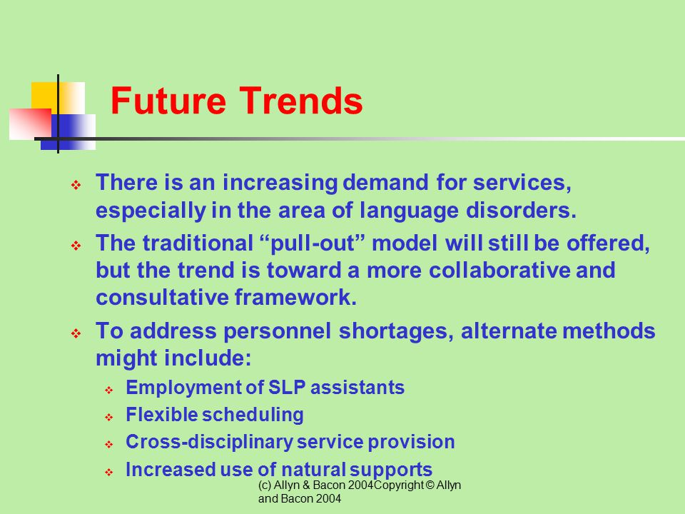 Future Trends There is an increasing demand for services, especially in the area of language disorders.