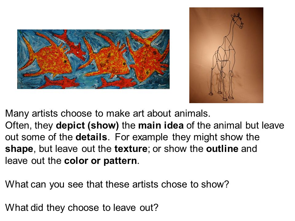 Many artists choose to make art about animals.