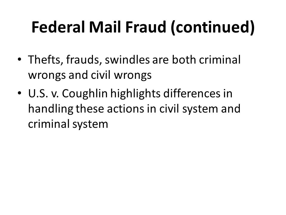 Federal Mail Fraud (continued)