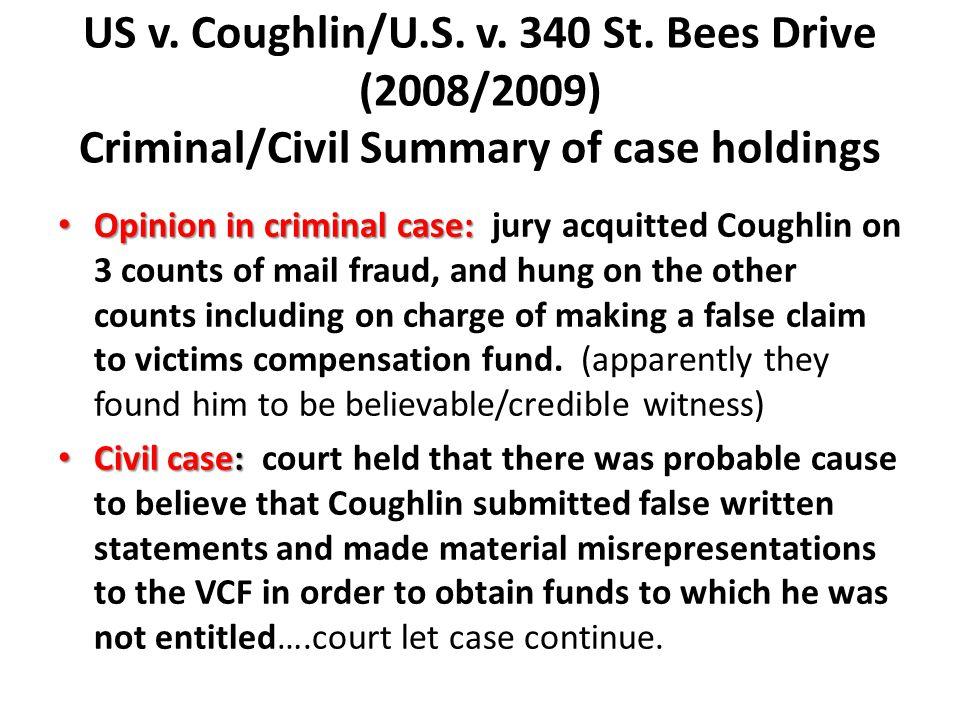 US v. Coughlin/U.S. v. 340 St. Bees Drive (2008/2009) Criminal/Civil Summary of case holdings