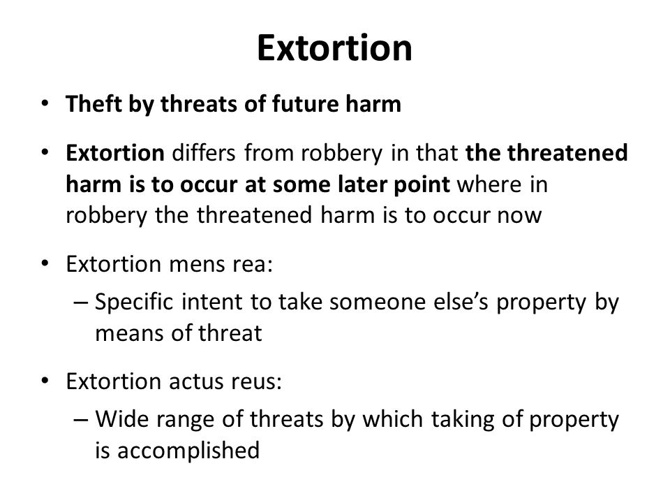 Extortion Theft by threats of future harm