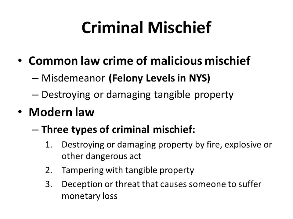 Criminal Mischief Common law crime of malicious mischief Modern law