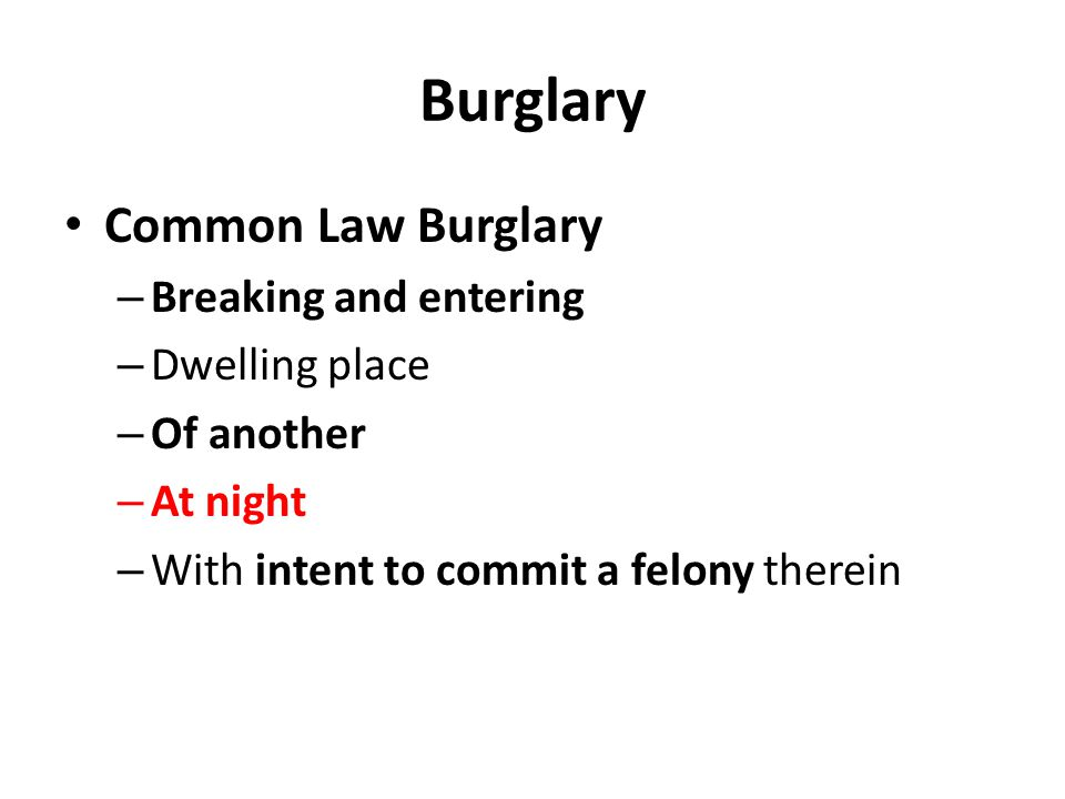 Burglary Common Law Burglary Breaking and entering Dwelling place