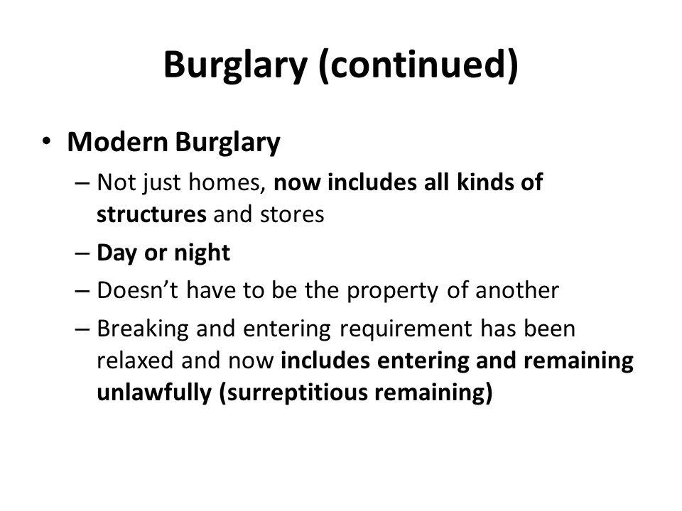 Burglary (continued) Modern Burglary