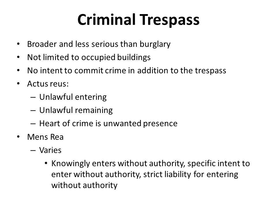Criminal Trespass Broader and less serious than burglary