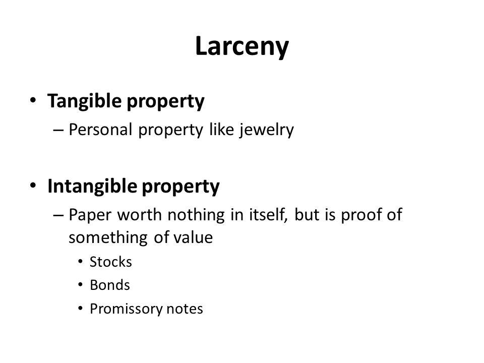 Larceny Tangible property Intangible property
