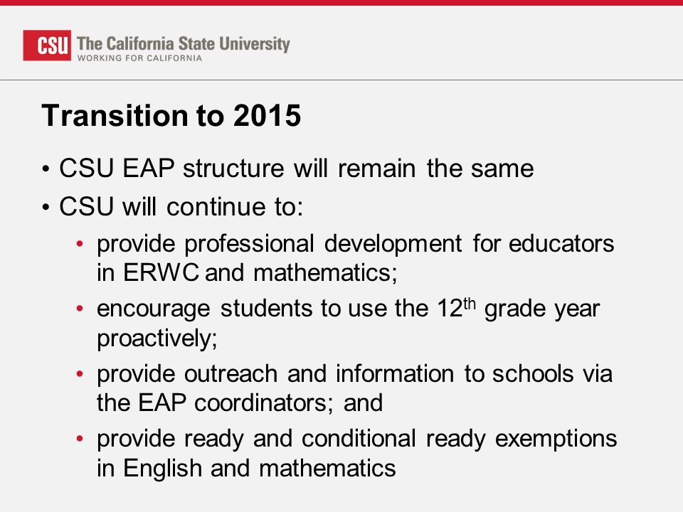 Transition to 2015 CSU EAP structure will remain the same
