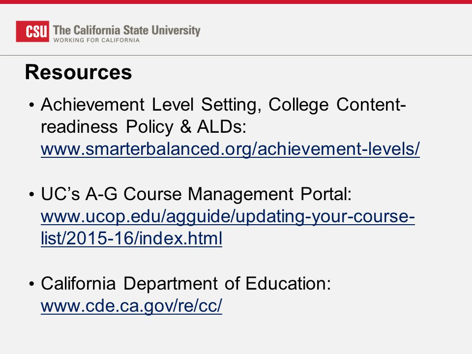 Resources Achievement Level Setting, College Content-readiness Policy & ALDs: www.smarterbalanced.org/achievement-levels/