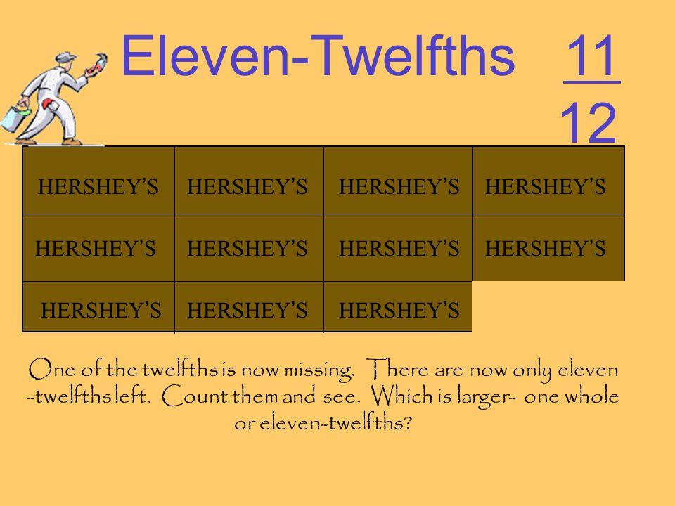 Eleven-Twelfths 11 12 HERSHEY'S HERSHEY'S HERSHEY'S HERSHEY'S