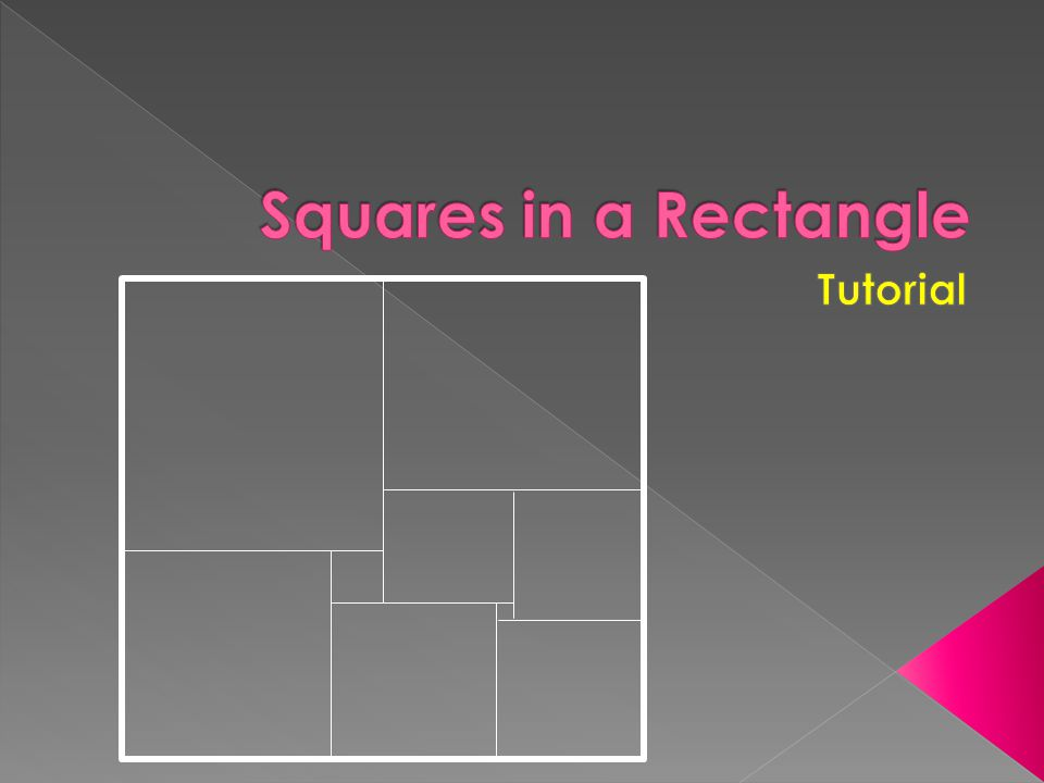 Squares in a Rectangle Tutorial