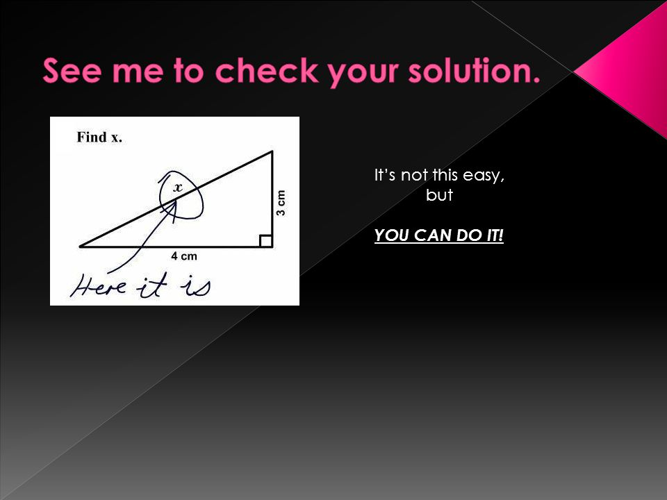 See me to check your solution.