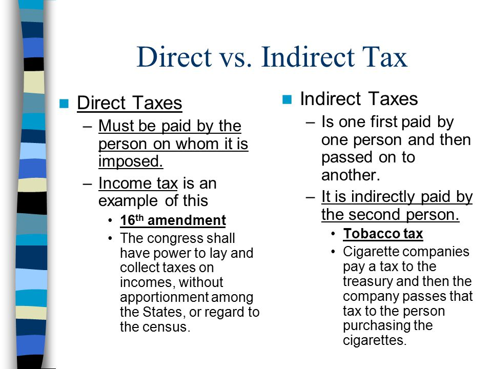 Direct vs. Indirect Tax Indirect Taxes Direct Taxes