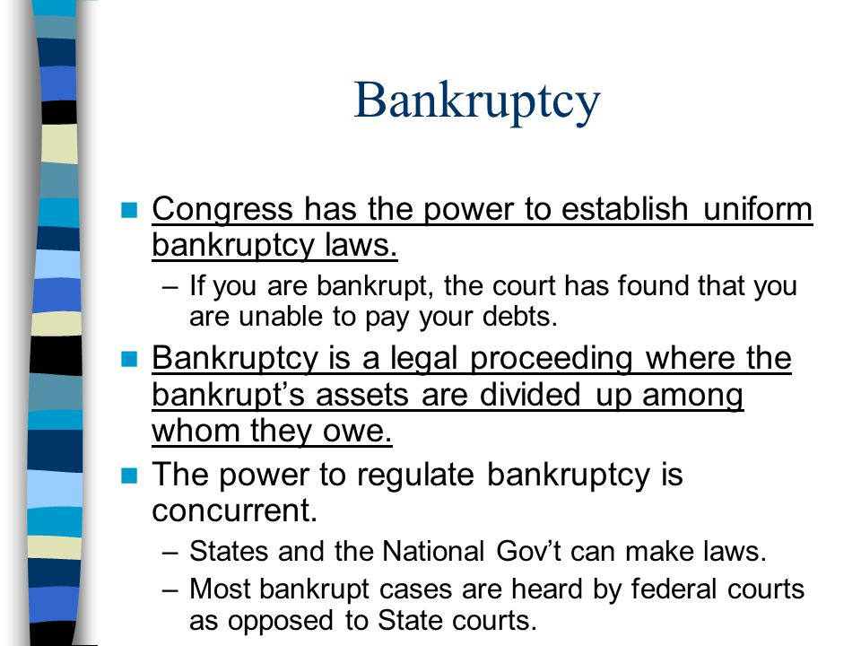 Bankruptcy Congress has the power to establish uniform bankruptcy laws.