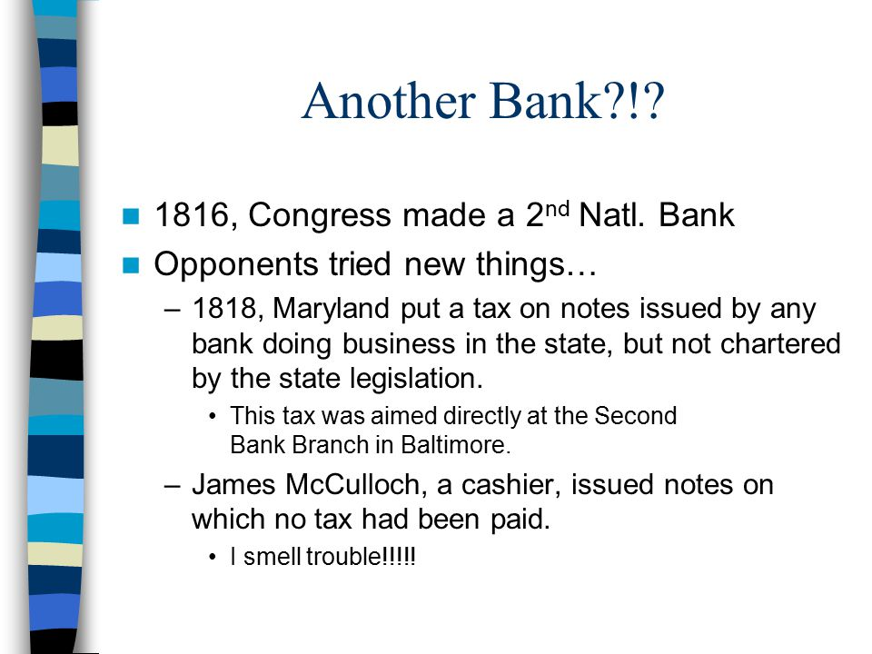 Another Bank ! 1816, Congress made a 2nd Natl. Bank