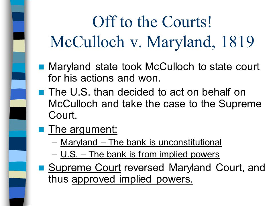 Off to the Courts! McCulloch v. Maryland, 1819