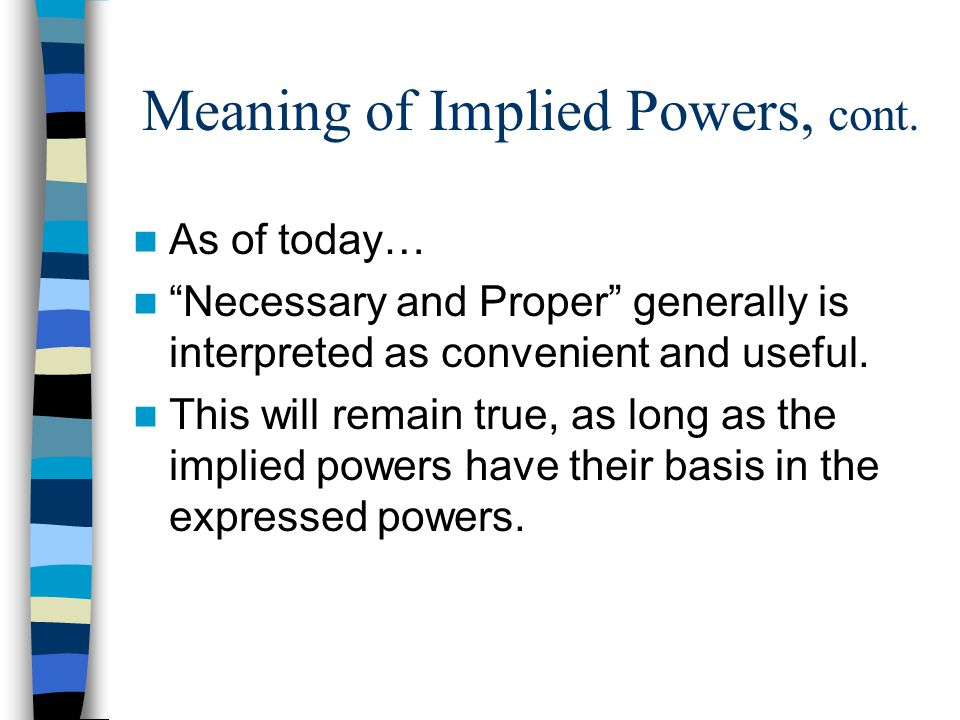 Meaning of Implied Powers, cont.
