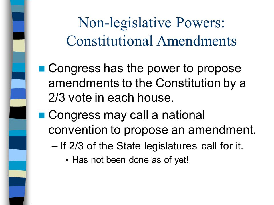 Non-legislative Powers: Constitutional Amendments