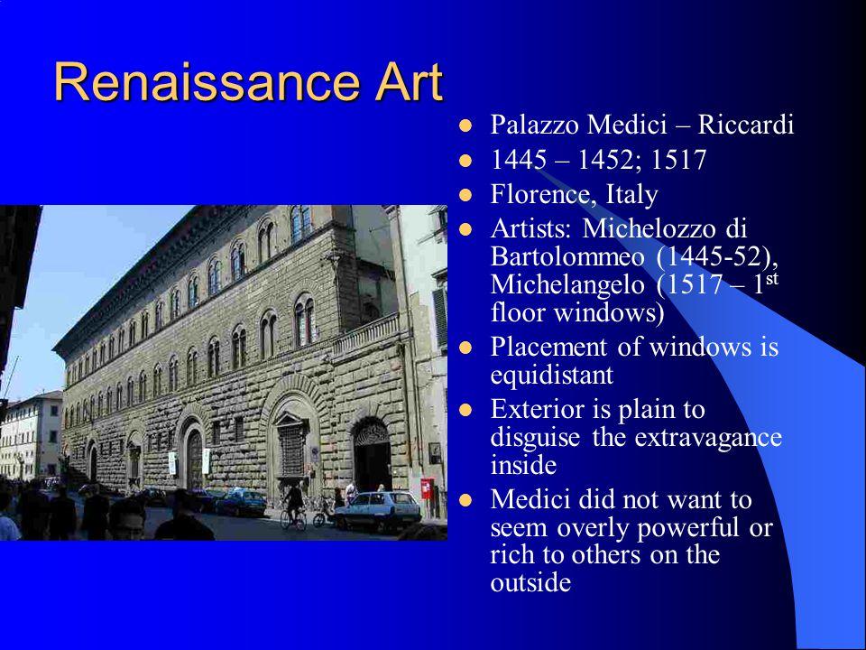 Renaissance Art Palazzo Medici – Riccardi 1445 – 1452; 1517