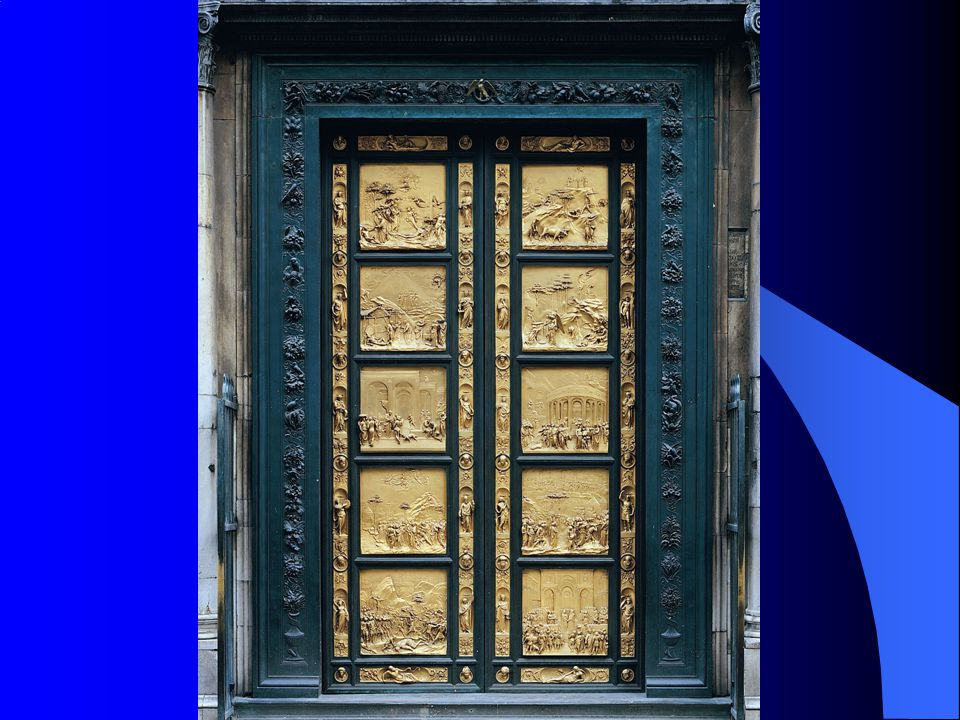 12.8 Lorenzo Ghiberti, East Doors ( Gates of Paradise ) of the Baptistery of the Cathedral of Florence, 1425–1452.