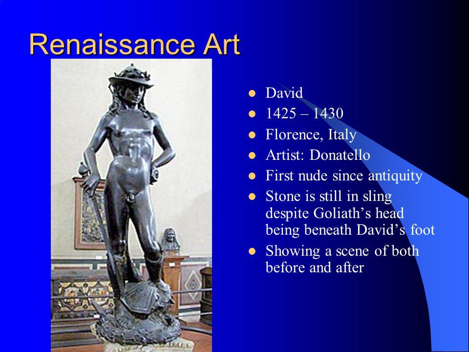 Renaissance Art David 1425 – 1430 Florence, Italy Artist: Donatello