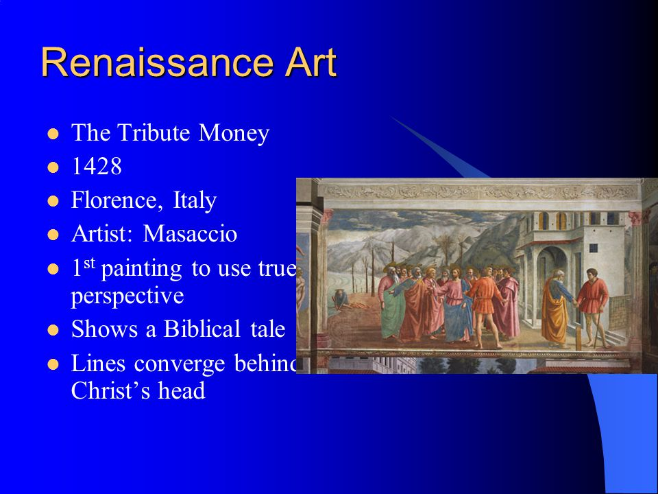 Renaissance Art The Tribute Money 1428 Florence, Italy