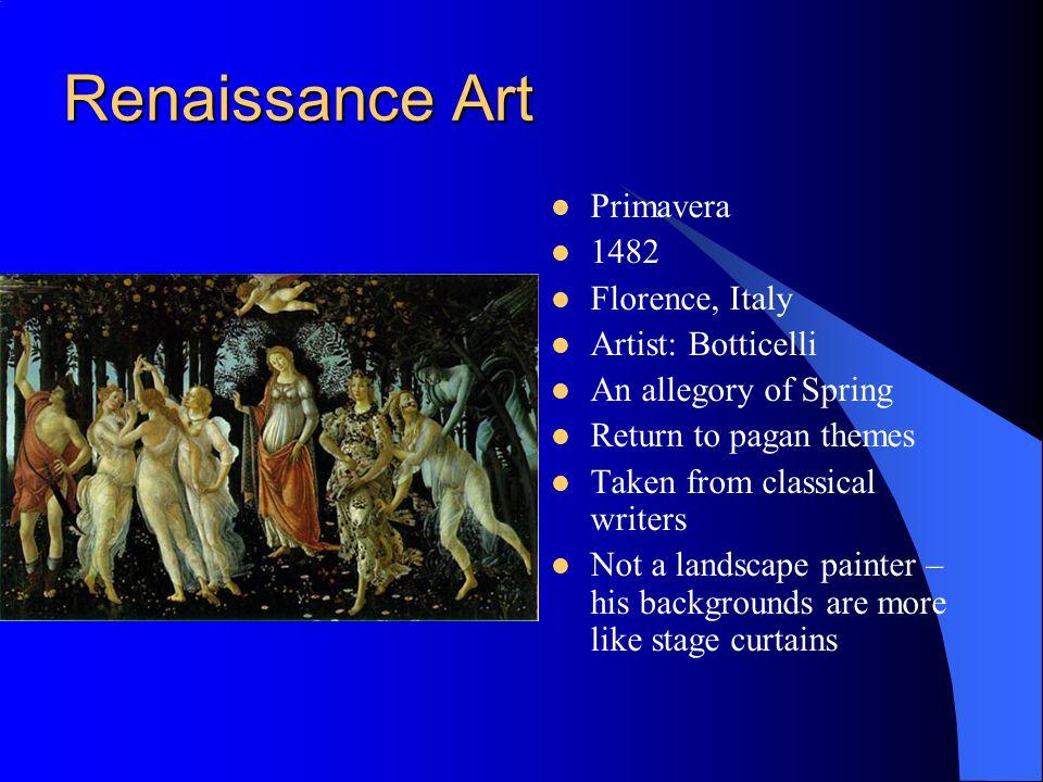 Renaissance Art Primavera 1482 Florence, Italy Artist: Botticelli