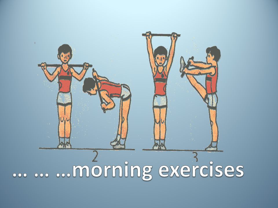 … … …morning exercises