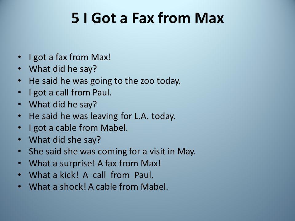 5 I Got a Fax from Max I got a fax from Max! What did he say