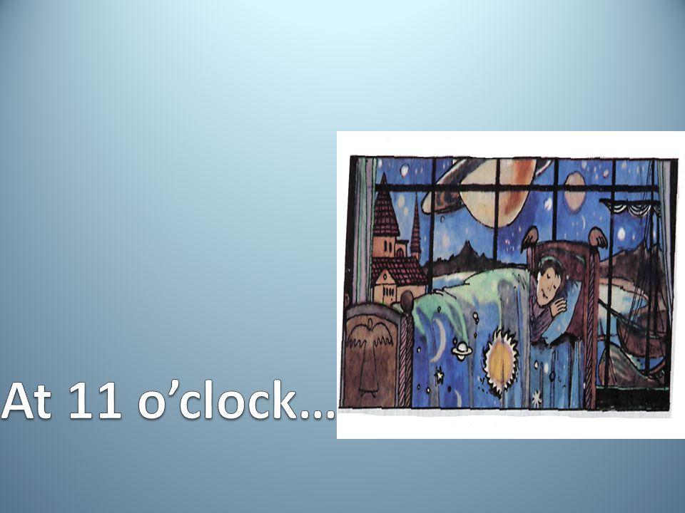 At 11 o'clock…..